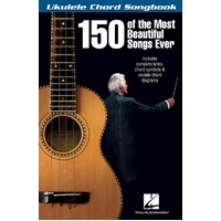 Ukulele Chord Songbook 150 Most Beautiful Songs