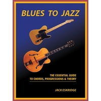 Blues To Jazz Essential Guide To Chords Prog & T