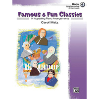 Famous & Fun Classics Book 4 *New* Sheet Music Pieces Arranged By Carol Matz