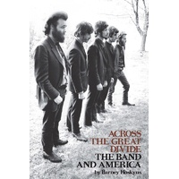 ACROSS THE GREAT DIVIDE THE BAND AND AMERICA 6X9