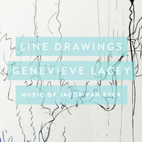Genevieve Lacey - Line Drawings Music Of Jacob Van Eyck Cd