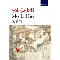 CHILCOTT - MO LI HUA SATB VOCAL SCORE