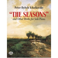TCHAIKOVSKY - THE SEASONS & OTHER WORKS FOR PIANO