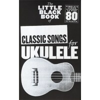 Little Black Book Of Classic Songs For Ukulele *New* Sheet Music,