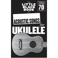 Little Black Book Of Acoustic Songs For Ukulele *New* Sheet Music,