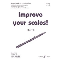 Improve Your Scales! Flute Gr 4-5
