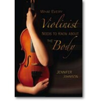 What Every Violinist Needs To Know About The Body