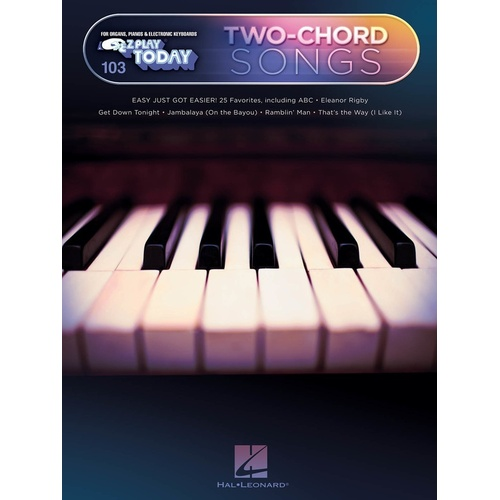 EZ PLAY 103 TWO CHORD SONGS